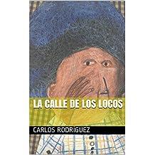 la calle de los locos (Spanish Edition)