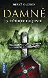 Damné, tome 3 : L'étoffe du Juste par Gagnon