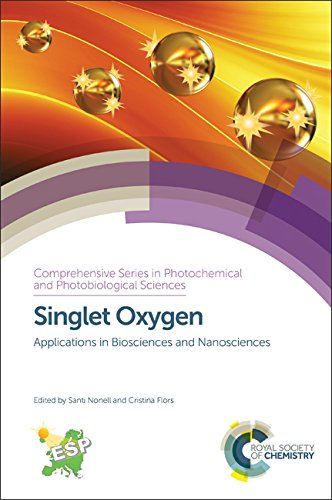 Singlet Tech - Singlet Oxygen: Applications in Biosciences and Nanosciences (Comprehensive Series in Photochemical & Photobiological Sciences)