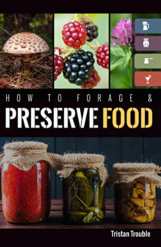 How to Forage &  Preserve Food by Tristan  Trouble