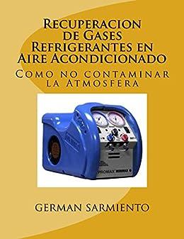 Recuperacion de Gases Refrigerantes en Aire Acondicionado (Spanish Edition) by [sarmiento, german