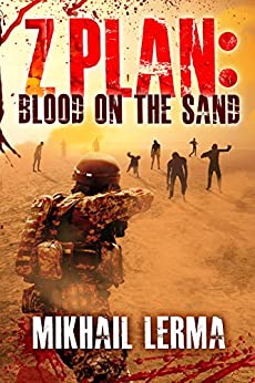 Z Plan: Blood on the Sand: (Z Plan Book 1) by [Lerma, Mikhail]