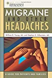 Migraine and Other Headaches, William B. Young and Stephen D. Silberstein, 1932603034