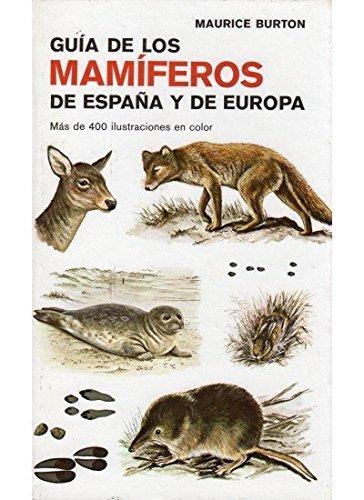 G.DE MAMIFEROS DE ESPAÑA Y EUROPA GUIAS DEL NATURALISTA-MAMIFEROS: Amazon.es: BURTON, MAURICE: Libros