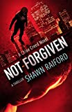 Not Forgiven: A Thriller and Suspense Novel: Ungoverned Series