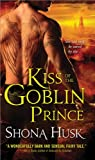 Kiss of the Goblin Prince, Shona Husk, 140226206X