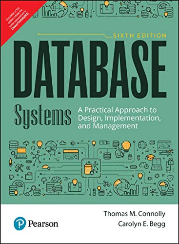 Database Systems: A Practical Approach to Design, Implementation, and Management, 6th edition (Database Systems Connolly)