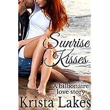 Sunrise Kisses: A Billionaire Love Story (The Kisses Series Book 7)