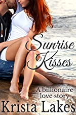 Sunrise Kisses: A Billionaire Love Story (The Kisses Series Book 7)