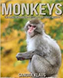 Childrens Book: Amazing Facts & Pictures about Monkeys
