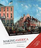 Making America - A History of the United States Volume One to 1877 Fifth Edition