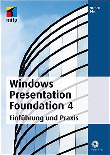 Windows Presentation Foundation 4. Einführung und Praxis Broschiert – 25. November 2010 Norbert Eder Mitp-Verlag 3826659368 Anwendungs-Software