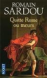 Quitte Rome ou meurs