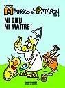 Maurice et Patapon, tome 5 : Ni Dieu, ni maître ! par Charb