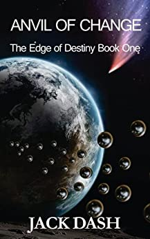 Anvil of Change (The Edge of Destiny Book 1) by [Dash, Jack]