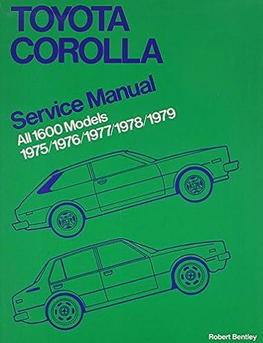 toyota corolla 1600 service manual 1975 1979 1975 1976 1977 1978 rh amazon com 2014 Toyota Corolla Japan All New Corolla 1996