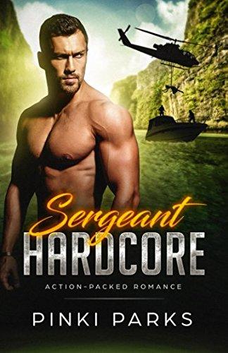 Sergeant Hardcore: Alpha Male Bad Boy Military Romance (Military Bad Boys From Guam Romance Series) (Volume 2) ebook