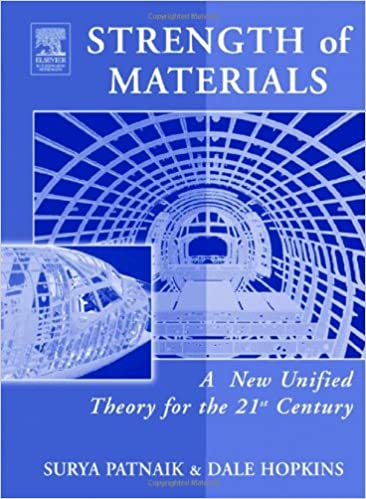 Strength of Materials: A New Unified Theory for the 21st Century 1st Edition