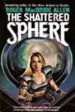The Shattered Sphere, Roger MacBride Allen, 0812530160