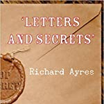 Letters and Secrets | Richard Ayres