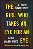 The Girl Who Takes an Eye for an Eye: A Lisbeth Salander novel, continuing Stieg Larssons Millennium Series