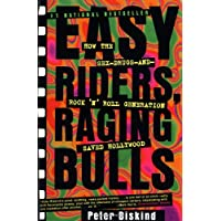 Easy Riders, Raging Bulls: How the Sex-Drugs-and-Rock 'N' Roll Generation Saved...