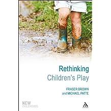Rethinking Children's Play (New Childhoods)