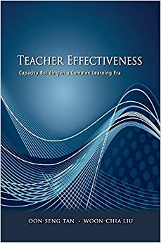 Teacher Effectiveness : Capacity Building In A Complex Learning Era by Oon-Seng Tan (2014-07-30)