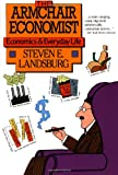 The Armchair Economist, Steven E. Landsburg and Steven Landsburg, 0029177766