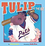 Tulip at the Bat, J. Patrick Lewis, 0316612804