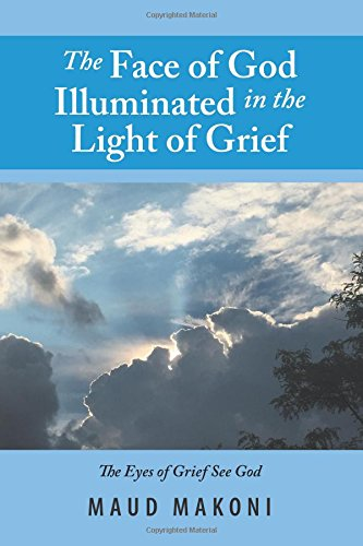 The Face of God Illuminated in the Light of Grief: No Test Without a Testimony, Each Loss Counts