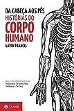 Da Cabeça aos Pés. Histórias do Corpo Humano