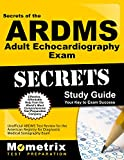 Secrets of the ARDMS Adult Echocardiography Exam Study Guide: Unofficial ARDMS Test Review for the American Registry for Diagnostic Medical Sonography Exam (Secrets (Mometrix))