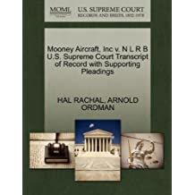 Mooney Aircraft, Inc v. N L R B U.S. Supreme Court Transcript of Record with Supporting Pleadings