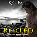 Rescued: Wet Volume 3 Audiobook by K.C. Falls Narrated by Kai Kennicott, Wen Ross