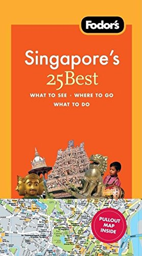 Fodor's Singapore's 25 Best, 4th Edition (Full-color Travel Guide) pdf