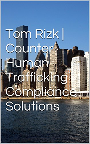 Tom Rizk | Counter Human Trafficking Compliance - Solution Compliance