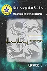 Matematici di pronto soccorso (Star Navigation Stories) (Italian Edition) Paperback