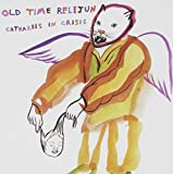 Catharsis in Crisis by Old Time Relijun (2007-10-09)