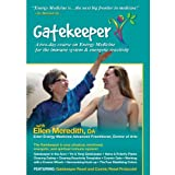Gatekeeper: Energy Medicine for the Immune System and Energetic Reactivity