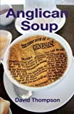 Anglican Soup, David Thompson, 0956219098