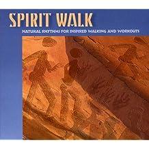 Spirit Walk: Natural Rhythms For Inspired Walking and Workouts