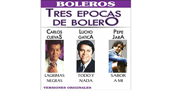 Tres Epocas de Bolero by Lucho Gatica & Pepe Jara Carlos Cuevas on Amazon Music - Amazon.com