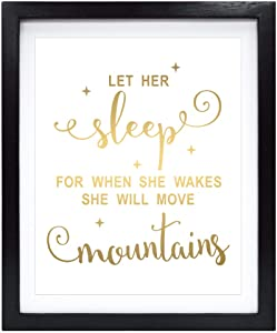 Susie Arts 8X10 Unframed Let Her Sleep for When She Wakes She Will Move Mountains Real Gold Foil Print Poster Nursery Decor Inspirational Wall Art V168