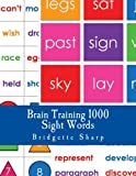 Brain Training Sight Words: 1000 High Frequency Words Every Student Must Know (Struggling Readers) (Volume 8)