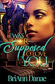 I Was Never Supposed To Love You : Meechi & Erica's Story