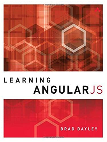 Learning AngularJS 1st edition by Dayley, Brad (2014)