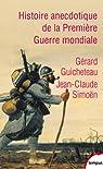 Histoire anecdotique de la Première Guerre mondiale par Guicheteau