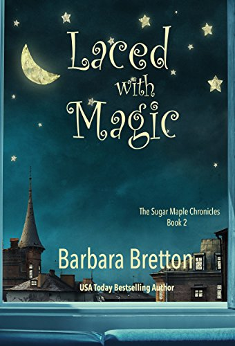 - Laced With Magic: The Sugar Maple Chronicles - Book 2