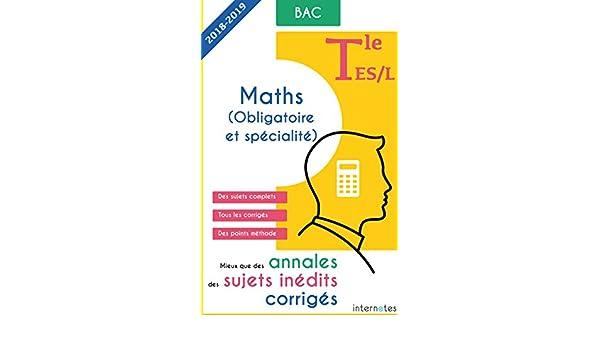 Amazon.com: Mieux que des annales : des sujets inédits corrigés - Maths - Tle ES/L - Bac (French Edition) eBook: Internotes: Kindle Store